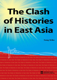 The Clash of Histories in East Asia